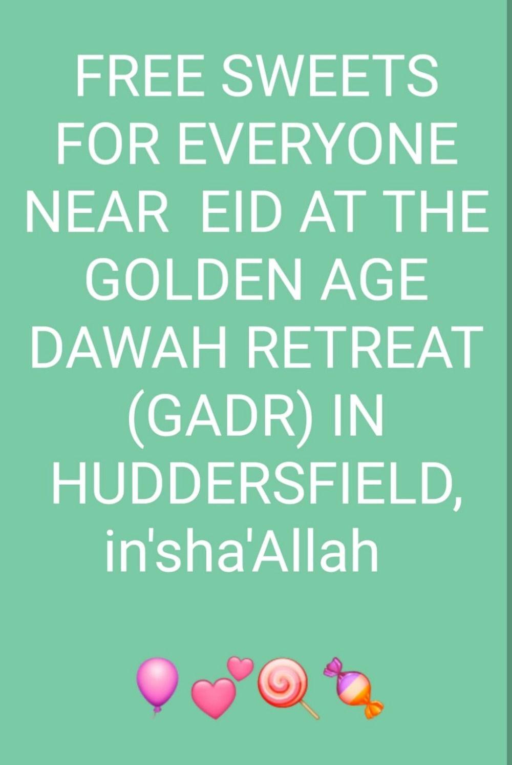 Fundraiser by Dawah Huddersfields Retreat : Gadr - Golden
