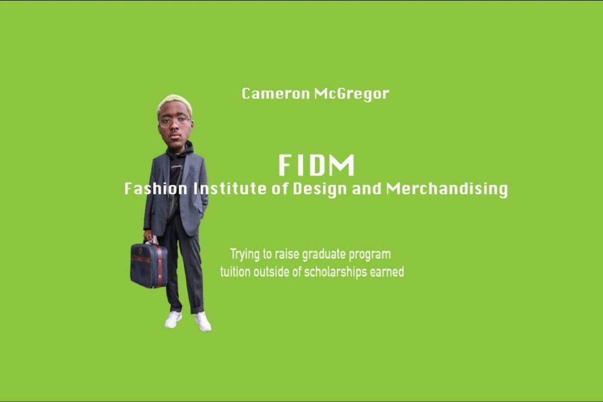 Fundraiser By Cameron Mcgregor Fashion School Tuition Graduate Program